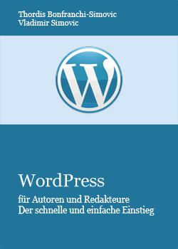 WordPress für Autoren und Redakteure: der schnelle und einfache Einstieg