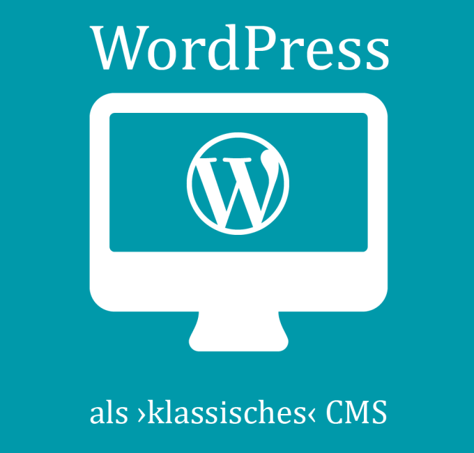 WordPress als 'klassisches' CMS